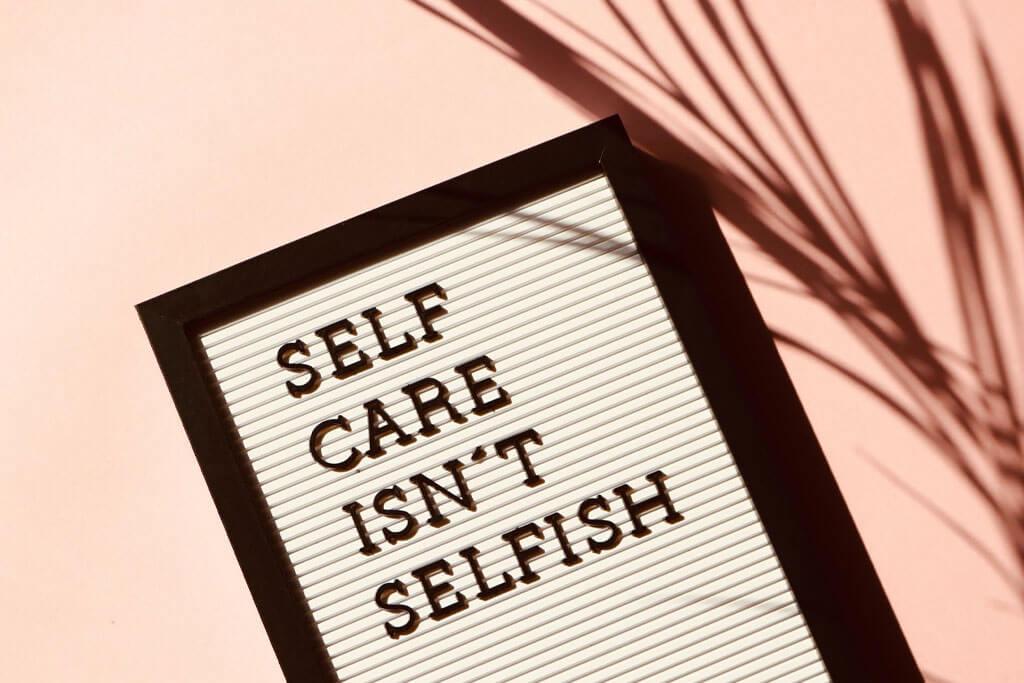 Selfcare isn't selfish